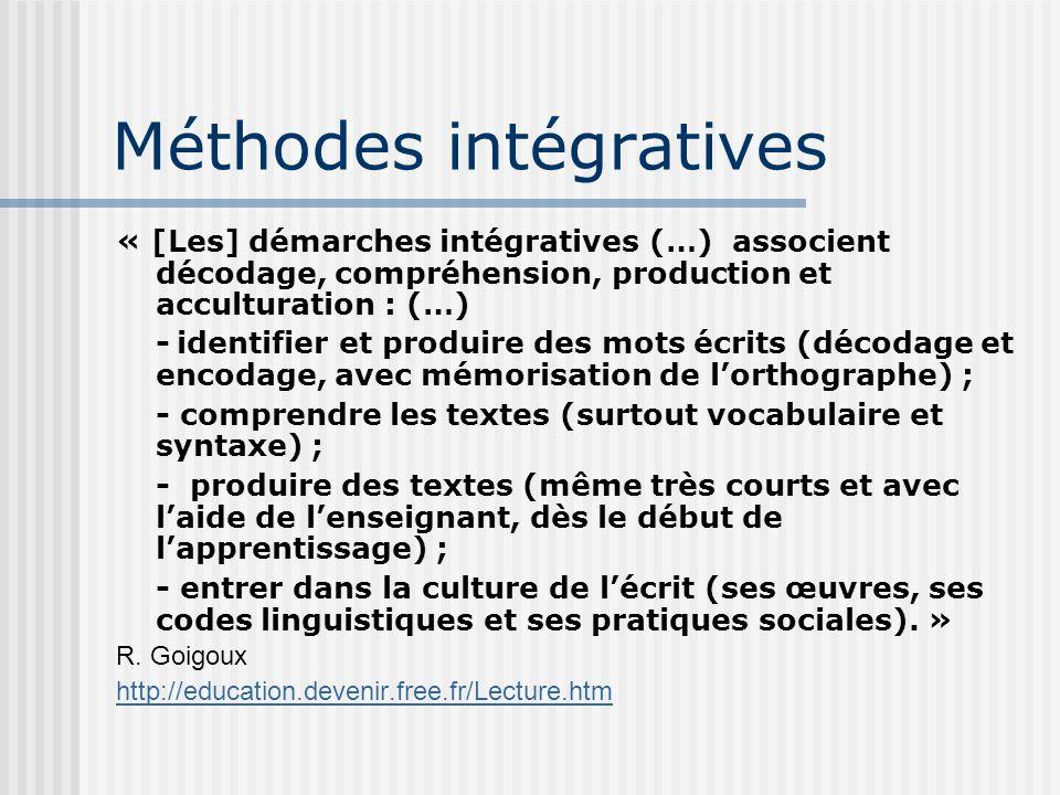 « [Les] démarches intégratives (…) associent décodage, compréhension, production et acculturation : (…) - identifier et produire des mots écrits (déco