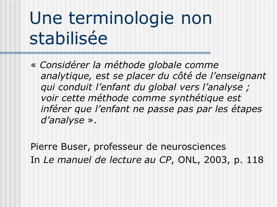 Une terminologie non stabilisée « Considérer la méthode globale comme analytique, est se placer du côté de lenseignant qui conduit lenfant du global v