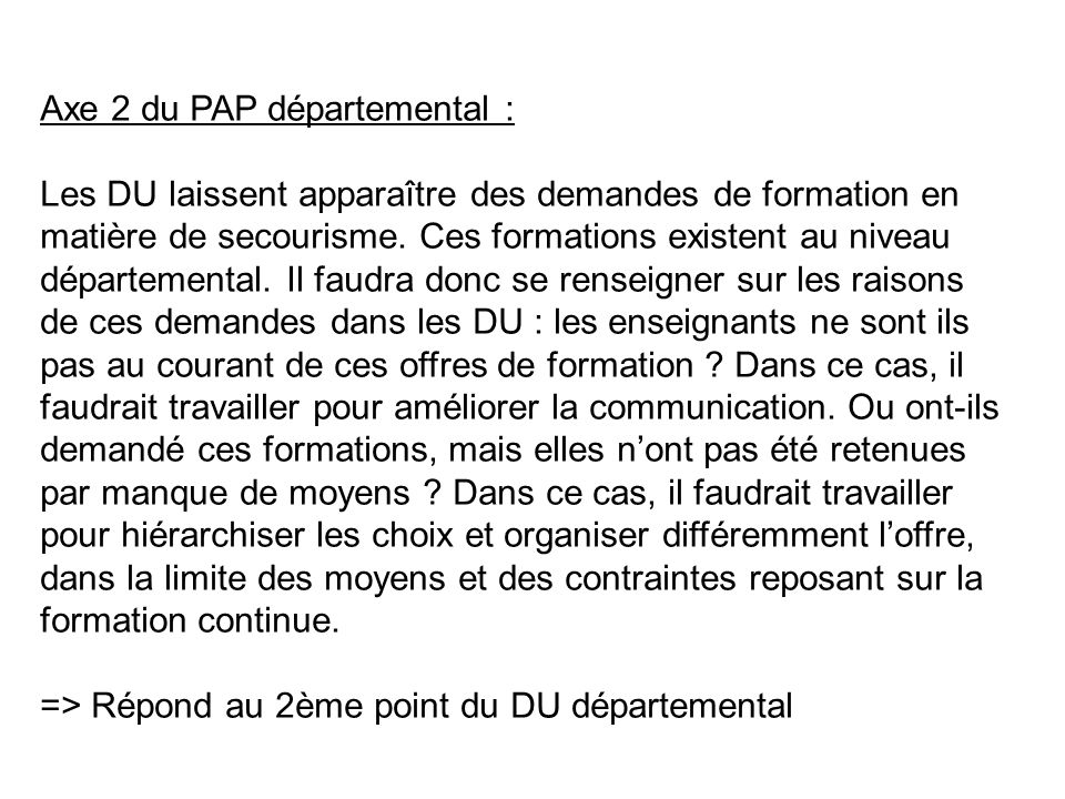 Axe 2 du PAP départemental : Les DU laissent apparaître des demandes de formation en matière de secourisme.