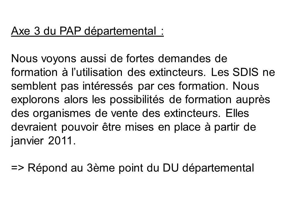 Axe 3 du PAP départemental : Nous voyons aussi de fortes demandes de formation à lutilisation des extincteurs.