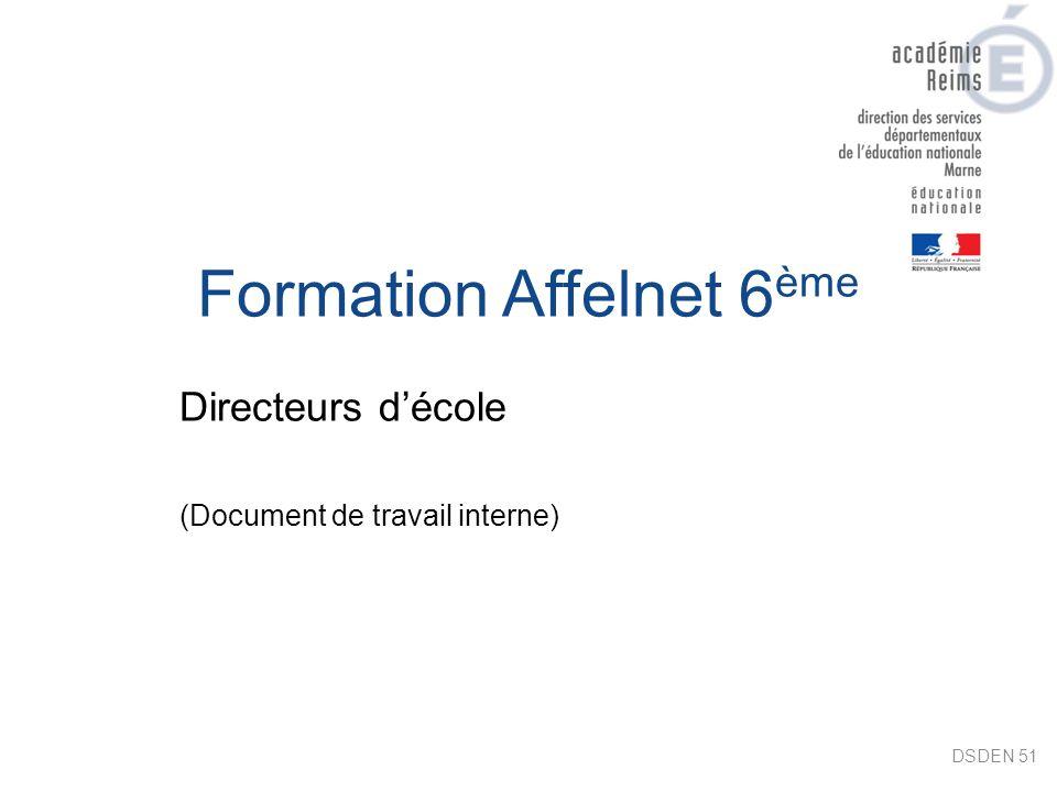 Formation Affelnet 6 ème DSDEN 51 Directeurs décole (Document de travail interne)