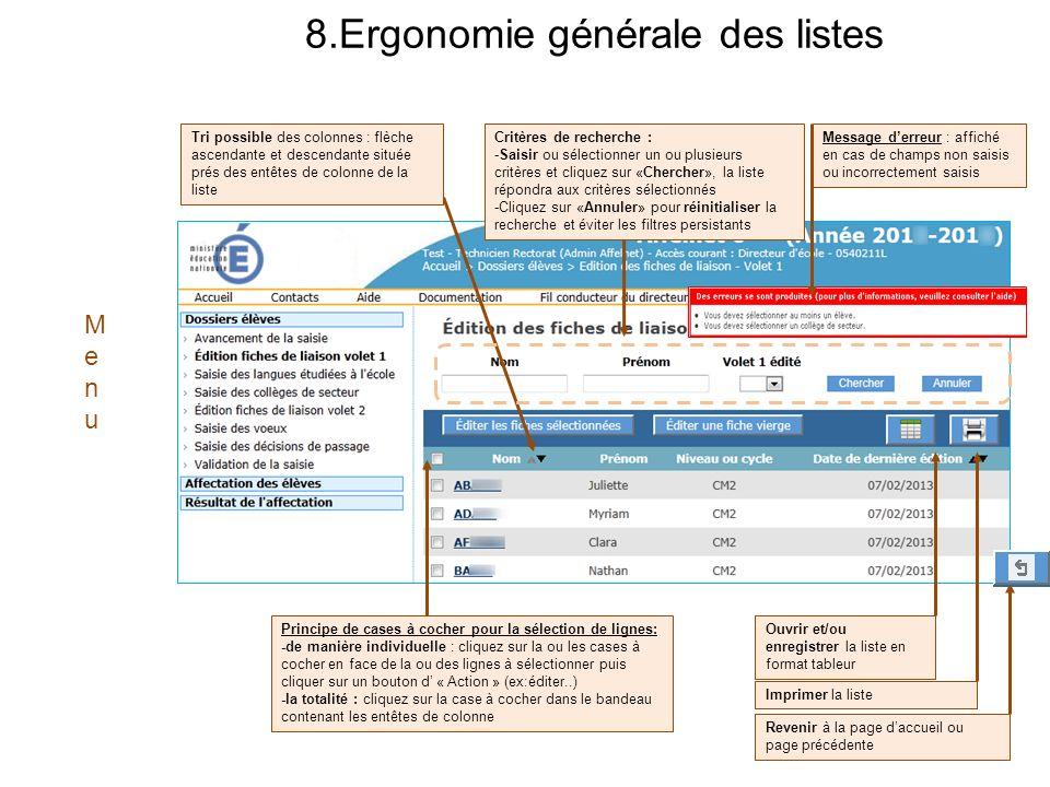 8.Ergonomie générale des listes 29 MenuMenu Tri possible des colonnes : flèche ascendante et descendante située prés des entêtes de colonne de la list