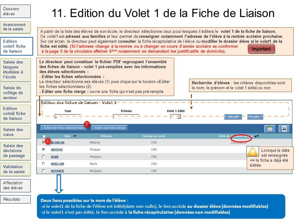 11. Edition du Volet 1 de la Fiche de Liaison 34 Saisie des langues étudiées à lécole Saisie du collège de secteur Edition volet2 fiche de liaison Sai