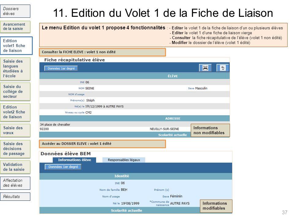 11. Edition du Volet 1 de la Fiche de Liaison 37 Saisie des langues étudiées à lécole Saisie du collège de secteur Edition volet2 fiche de liaison Sai