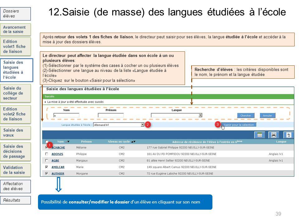 12.Saisie (de masse) des langues étudiées à lécole 39 Edition volet1 fiche de liaison Saisie des langues étudiées à lécole Saisie du collège de secteu