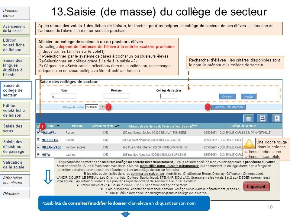 Edition volet1 fiche de liaison Saisie des langues étudiées à lécole Edition volet2 fiche de liaison Saisie des vœux Saisie des décisions de passage 1