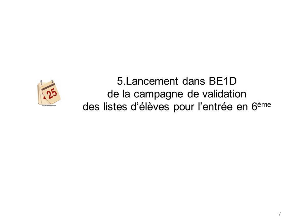 Constitution dans BE1D et transfert vers AFFELNET 6 ème de la liste des élèves susceptibles dentrer au collège.