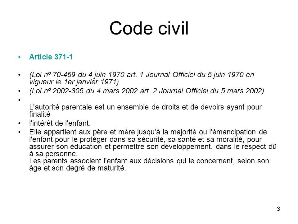 3 Code civil Article 371-1 (Loi nº 70-459 du 4 juin 1970 art. 1 Journal Officiel du 5 juin 1970 en vigueur le 1er janvier 1971) (Loi nº 2002-305 du 4