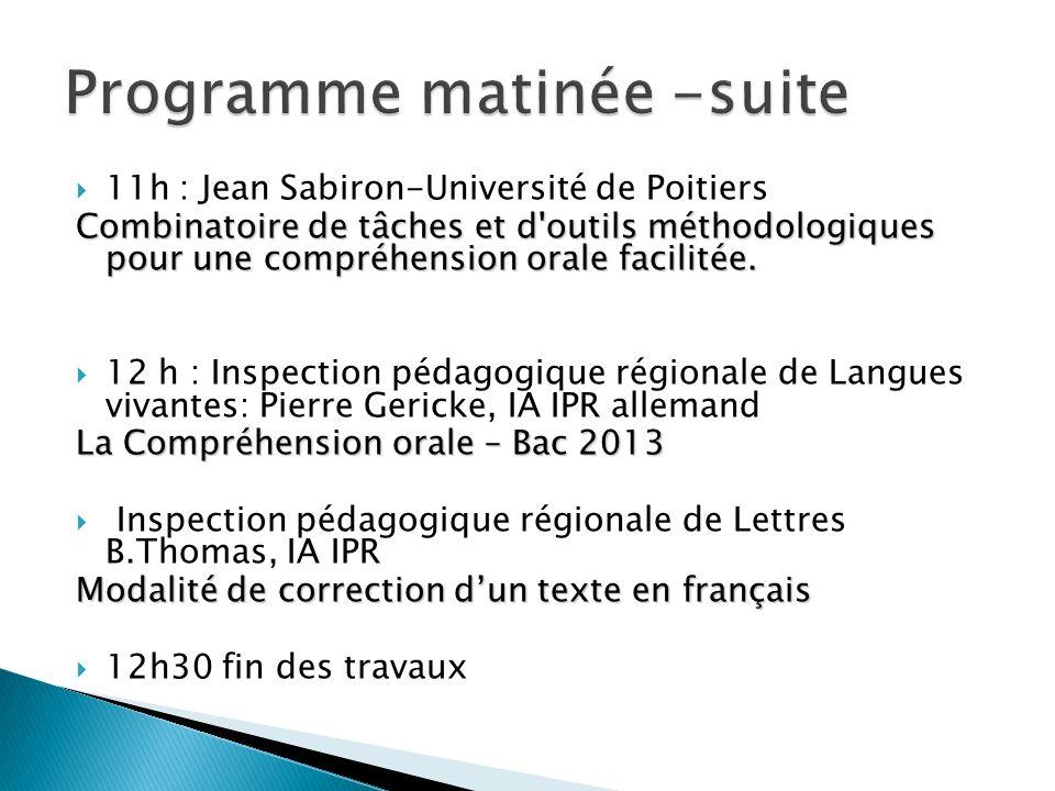 11h : Jean Sabiron-Université de Poitiers Combinatoire de tâches et d outils méthodologiques pour une compréhension orale facilitée.