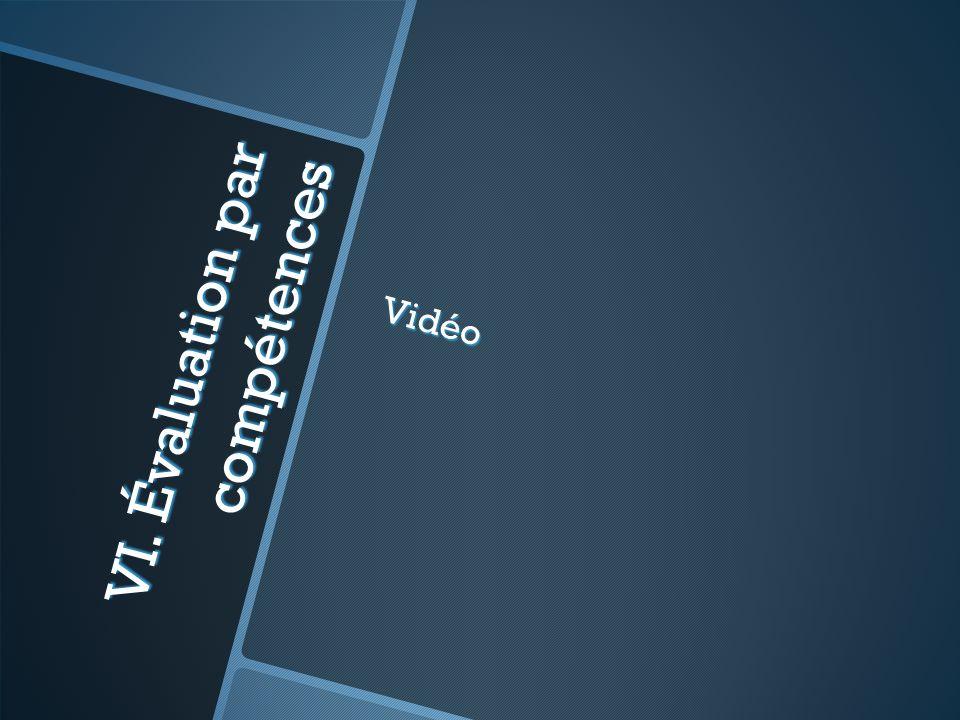 VI. Évaluation par compétences Vidéo