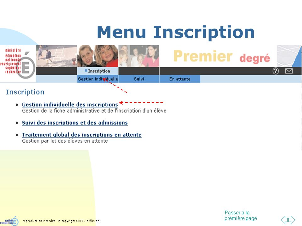 Passer à la première page Menu Inscription reproduction interdite - © copyright CATEL-diffusion