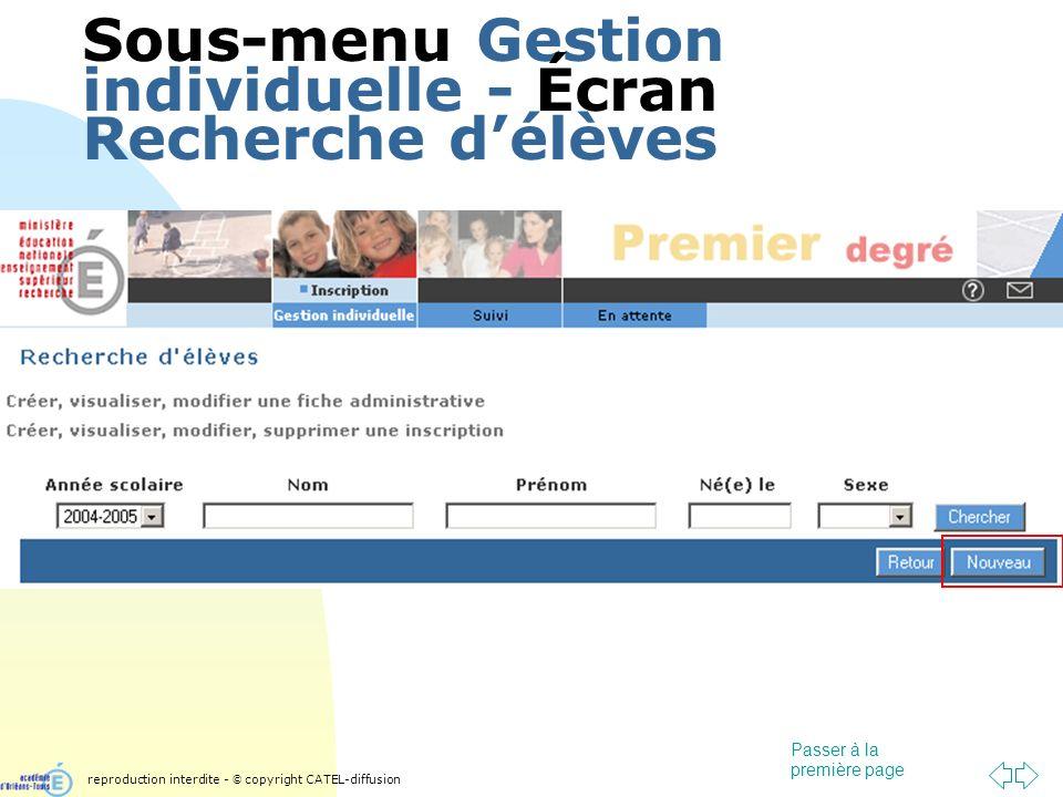 Passer à la première page Sous-menu Gestion individuelle - Écran Recherche délèves reproduction interdite - © copyright CATEL-diffusion