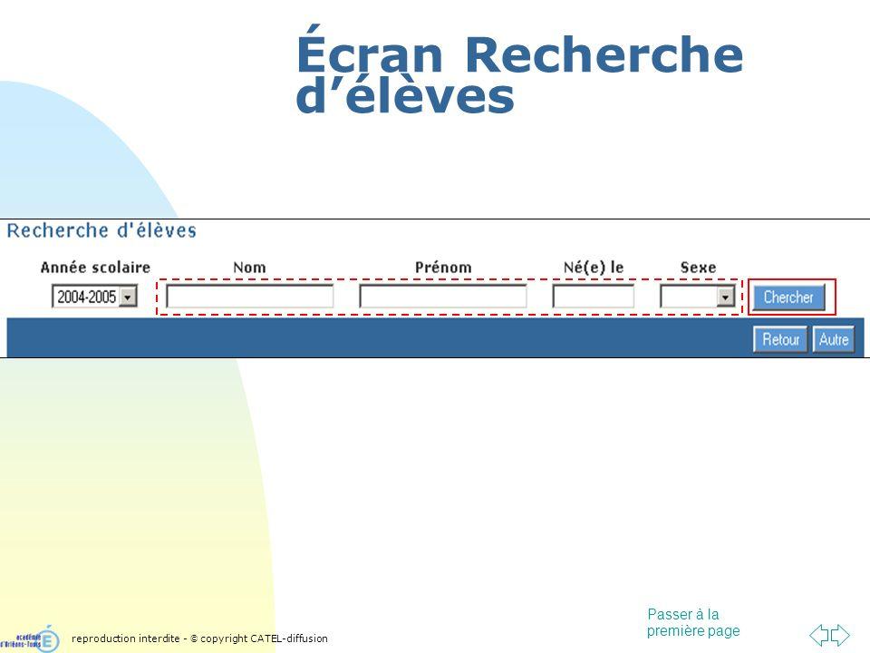 Passer à la première page Écran Recherche délèves reproduction interdite - © copyright CATEL-diffusion
