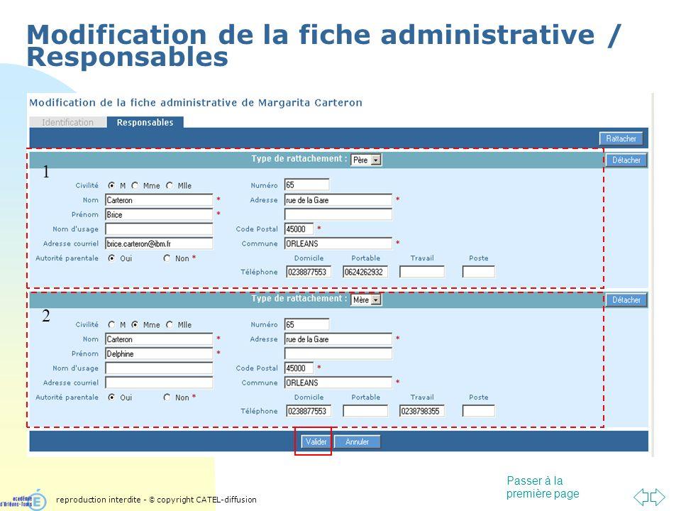 Passer à la première page Modification de la fiche administrative / Responsables 2 1 reproduction interdite - © copyright CATEL-diffusion