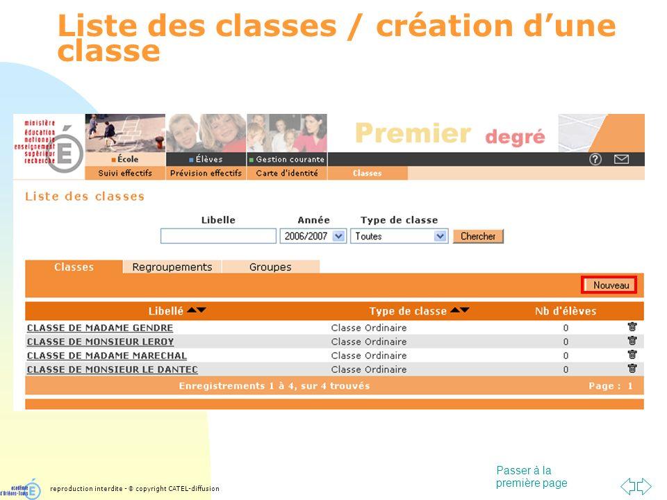 Passer à la première page Liste des classes / création dune classe reproduction interdite - © copyright CATEL-diffusion