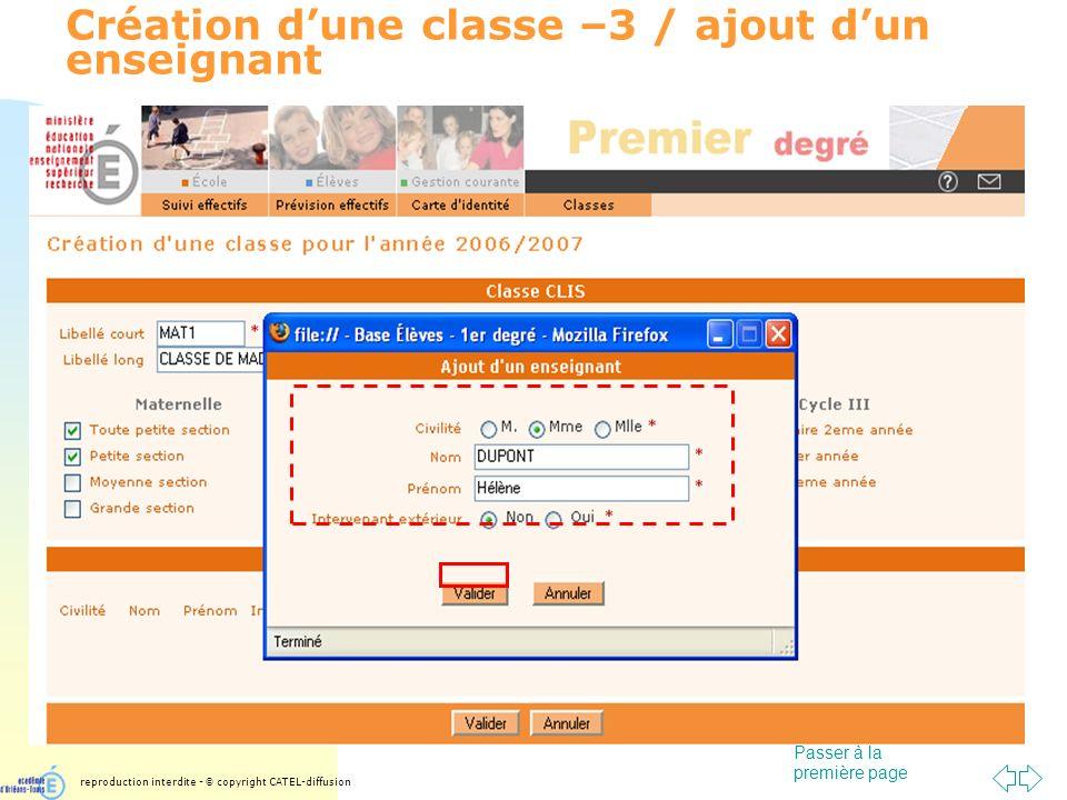 Passer à la première page Création dune classe –3 / ajout dun enseignant reproduction interdite - © copyright CATEL-diffusion