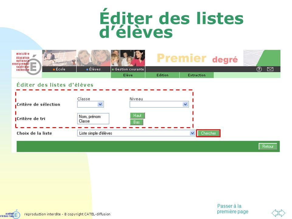 Passer à la première page Éditer des listes délèves reproduction interdite - © copyright CATEL-diffusion