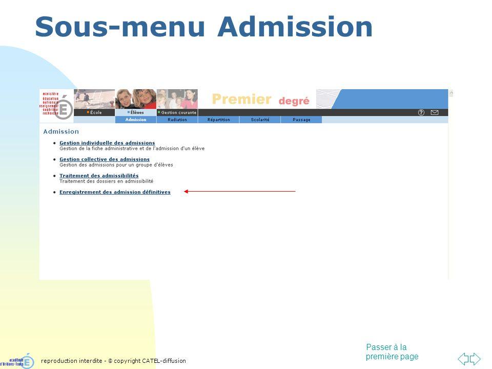 Passer à la première page Sous-menu Admission reproduction interdite - © copyright CATEL-diffusion