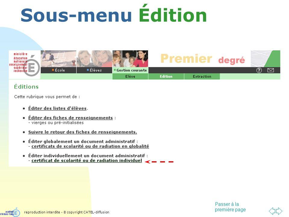 Passer à la première page Sous-menu Édition reproduction interdite - © copyright CATEL-diffusion