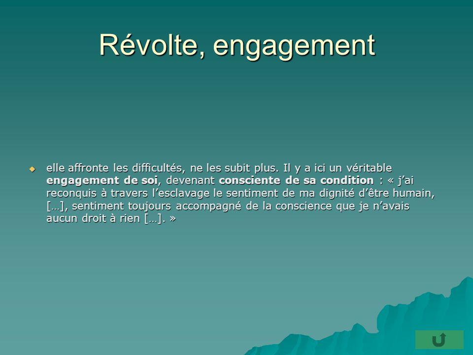 Révolte, engagement elle affronte les difficultés, ne les subit plus.