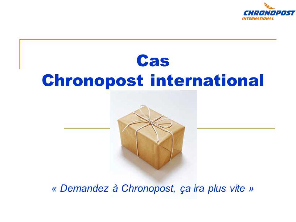 Cas Chronopost international « Demandez à Chronopost, ça ira plus vite »