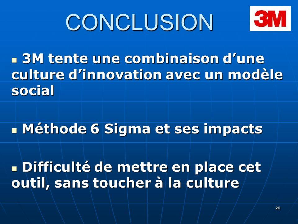 20 CONCLUSION 3M tente une combinaison dune culture dinnovation avec un modèle social 3M tente une combinaison dune culture dinnovation avec un modèle