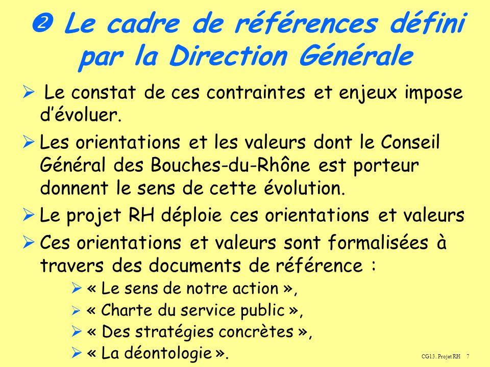 7 Le cadre de références défini par la Direction Générale Le constat de ces contraintes et enjeux impose dévoluer.