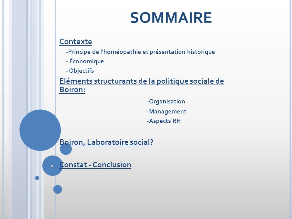 2 SOMMAIRE Contexte -Principe de lhoméopathie et présentation historique - Économique - Objectifs Eléments structurants de la politique sociale de Boi