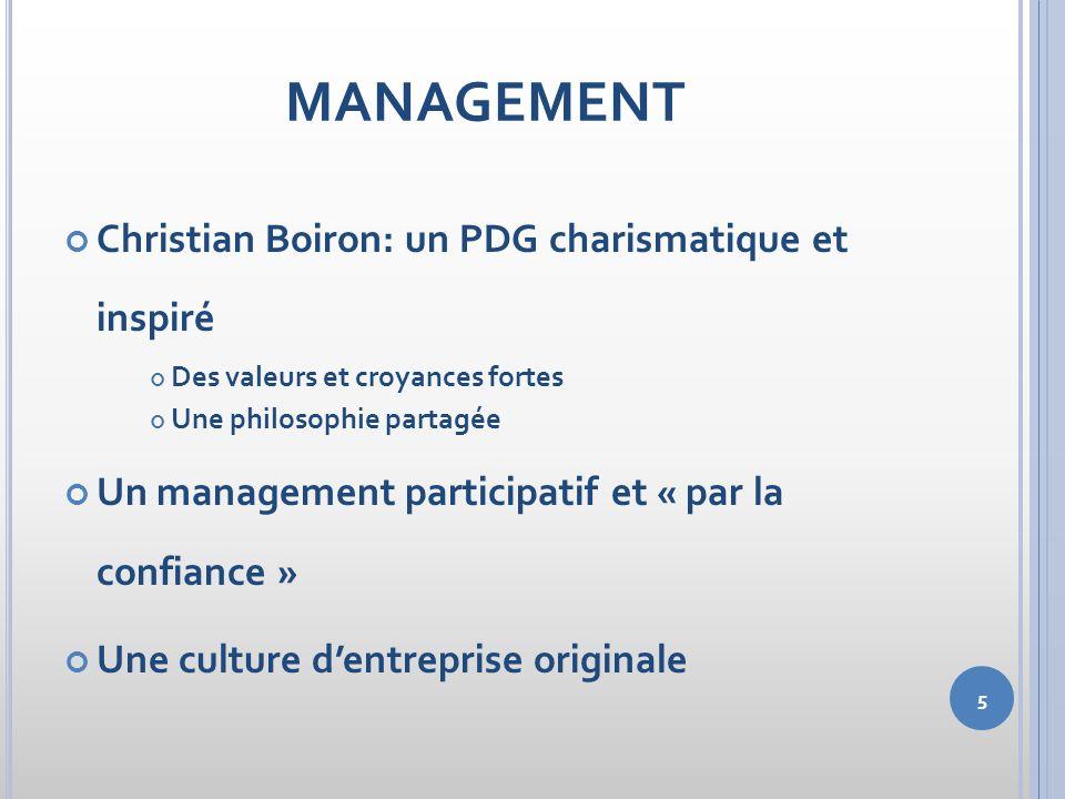 5 MANAGEMENT Christian Boiron: un PDG charismatique et inspiré Des valeurs et croyances fortes Une philosophie partagée Un management participatif et