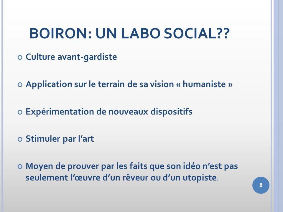 8 BOIRON: UN LABO SOCIAL?? Culture avant-gardiste Application sur le terrain de sa vision « humaniste » Expérimentation de nouveaux dispositifs Stimul
