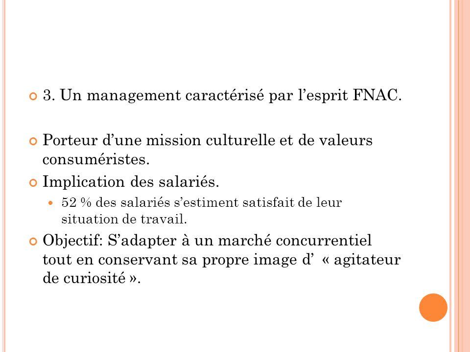 3. Un management caractérisé par lesprit FNAC.