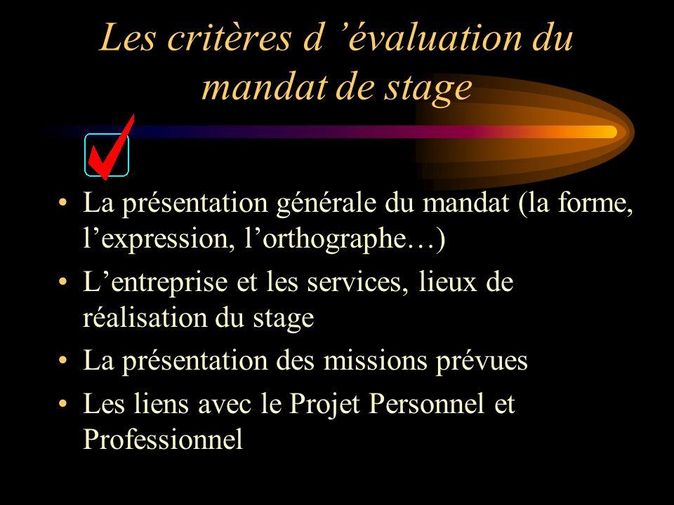 Les critères d évaluation du mandat de stage La présentation générale du mandat (la forme, lexpression, lorthographe…) Lentreprise et les services, li