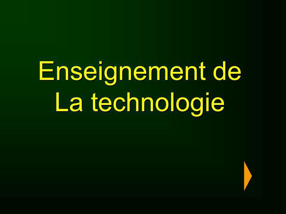 Enseignement de La technologie Enseignement de La technologie