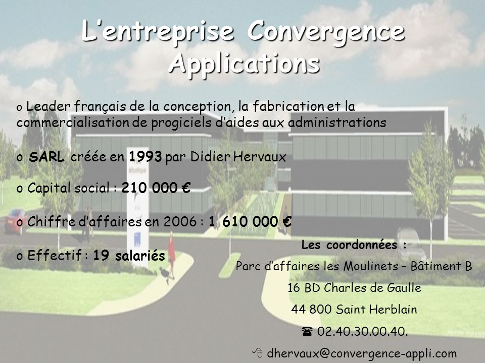 Lentreprise Convergence Applications o Leader français de la conception, la fabrication et la commercialisation de progiciels daides aux administratio