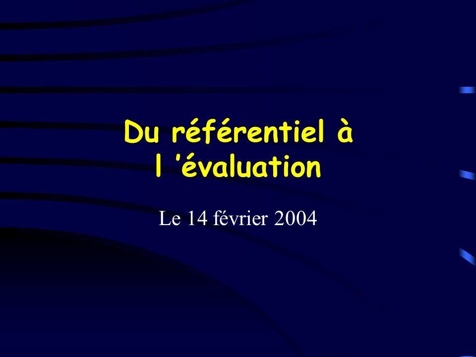 Du référentiel à l évaluation Le 14 février 2004