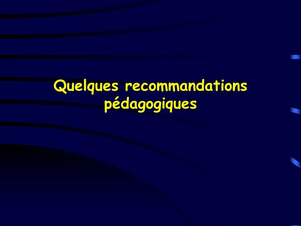 Quelques recommandations pédagogiques