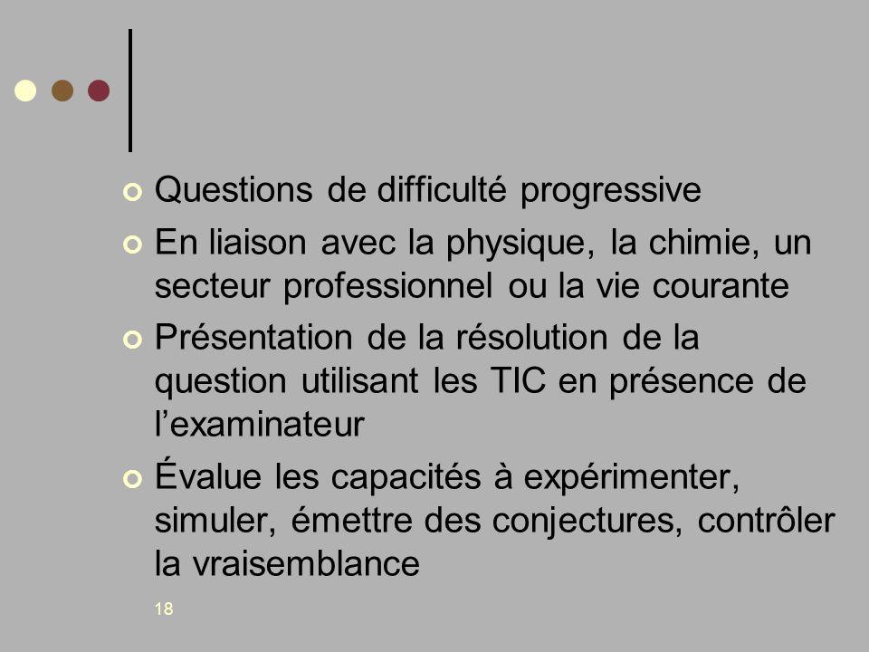 18 Questions de difficulté progressive En liaison avec la physique, la chimie, un secteur professionnel ou la vie courante Présentation de la résoluti