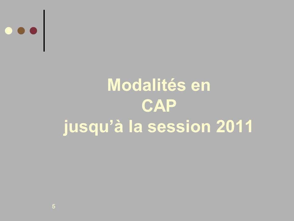 5 Modalités en CAP jusquà la session 2011