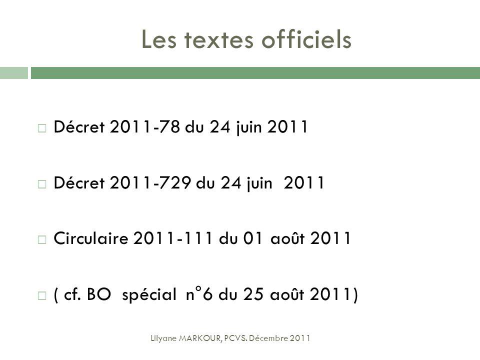 Les textes officiels Décret 2011-78 du 24 juin 2011 Décret 2011-729 du 24 juin 2011 Circulaire 2011-111 du 01 août 2011 ( cf. BO spécial n°6 du 25 aoû