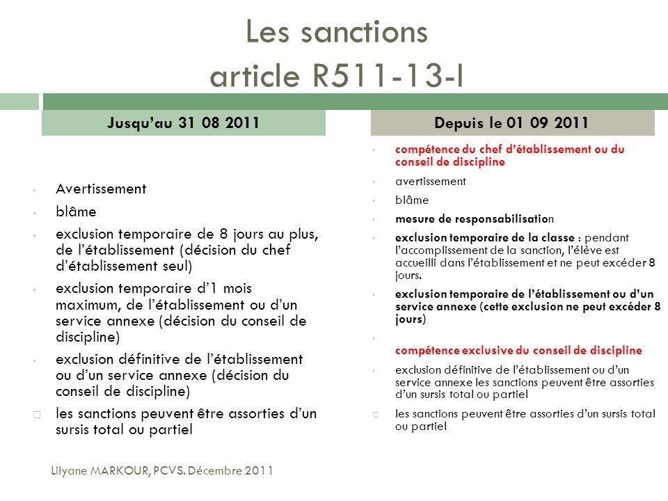Les sanctions article R511-13-I Avertissement blâme exclusion temporaire de 8 jours au plus, de létablissement (décision du chef détablissement seul)