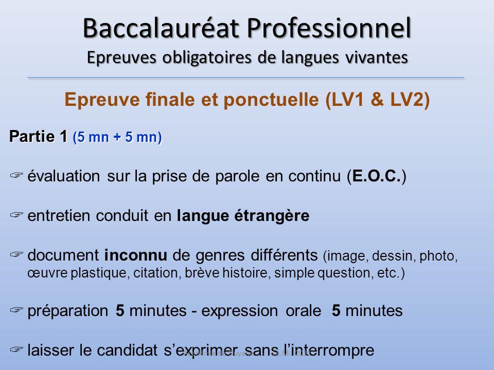 Baccalauréat Professionnel Epreuves obligatoires de langues vivantes Epreuve finale et ponctuelle (LV1 & LV2) Partie 1 (5 mn + 5 mn) évaluation sur la