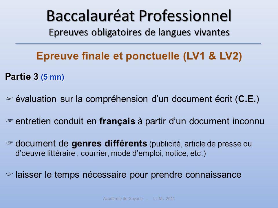 Baccalauréat Professionnel Epreuves obligatoires de langues vivantes Epreuve finale et ponctuelle (LV1 & LV2) Partie 3 (5 mn) évaluation sur la compré