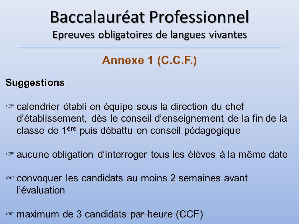 Baccalauréat Professionnel Epreuves obligatoires de langues vivantes Annexe 1 (C.C.F.) Suggestions calendrier établi en équipe sous la direction du ch