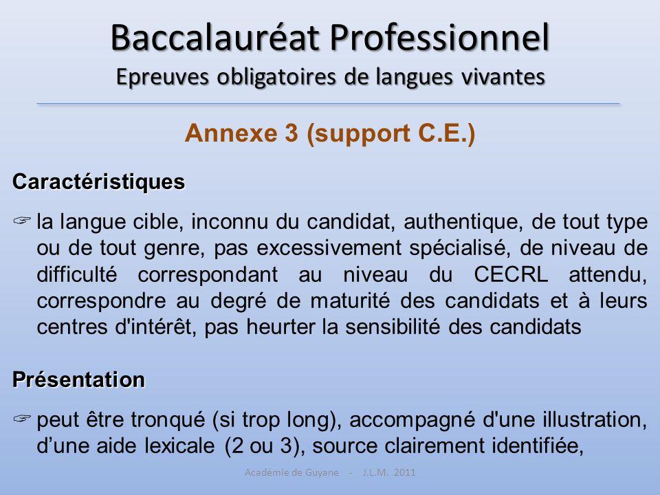Baccalauréat Professionnel Epreuves obligatoires de langues vivantes Annexe 3 (support C.E.) Caractéristiques la langue cible, inconnu du candidat, au