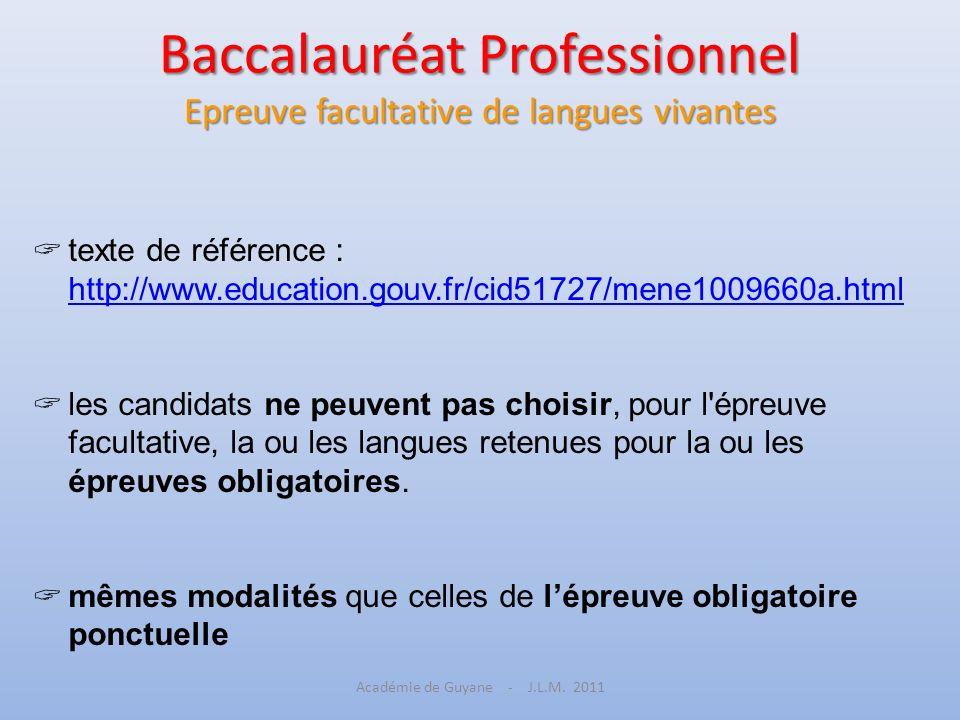 Baccalauréat Professionnel Epreuve facultative de langues vivantes texte de référence : http://www.education.gouv.fr/cid51727/mene1009660a.html http:/