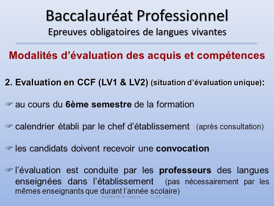 Baccalauréat Professionnel Epreuves obligatoires de langues vivantes Modalités dévaluation des acquis et compétences 2.Evaluation en CCF (LV1 & LV2) (