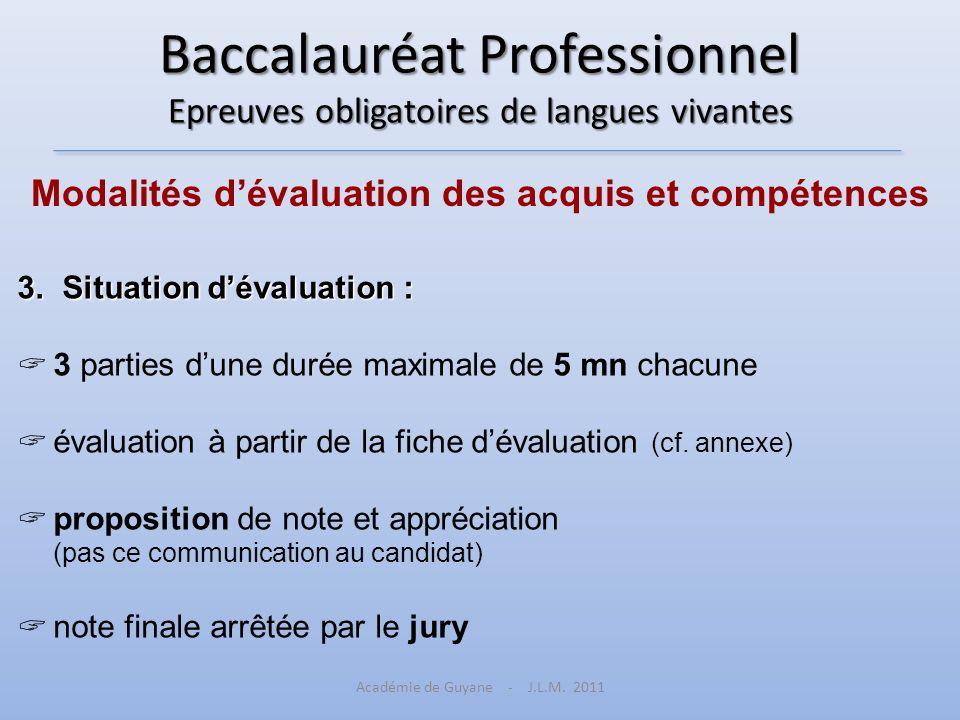 Baccalauréat Professionnel Epreuves obligatoires de langues vivantes Modalités dévaluation des acquis et compétences 3. Situation dévaluation : 3 part