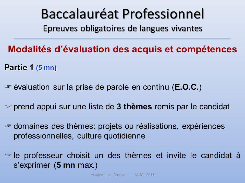 Baccalauréat Professionnel Epreuves obligatoires de langues vivantes Modalités dévaluation des acquis et compétences Partie 1 (5 mn) évaluation sur la