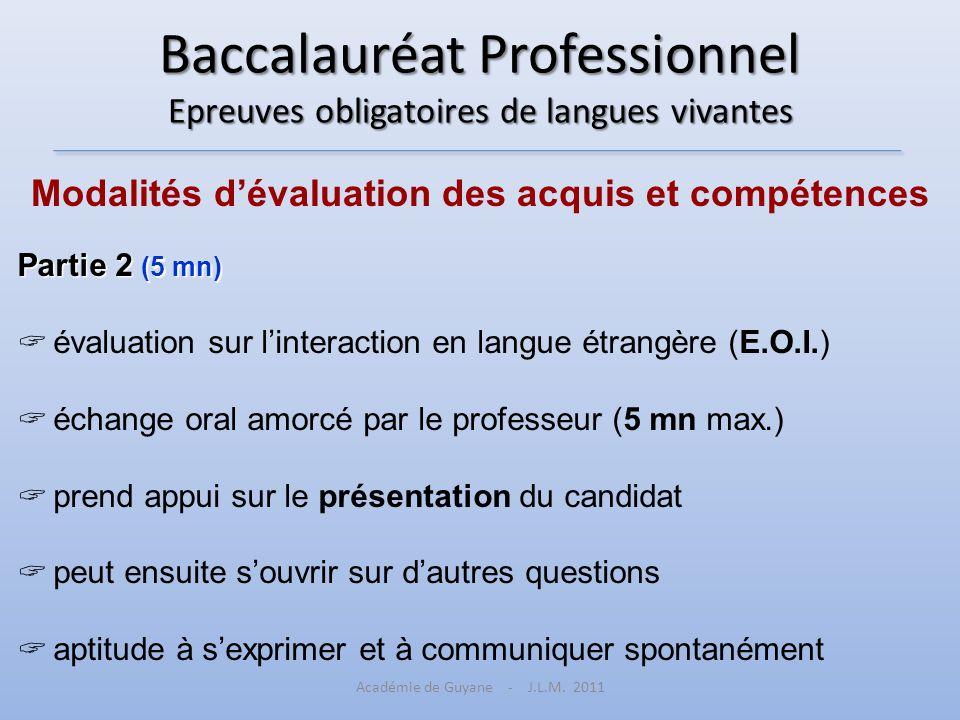 Baccalauréat Professionnel Epreuves obligatoires de langues vivantes Modalités dévaluation des acquis et compétences Partie 2 (5 mn) évaluation sur li