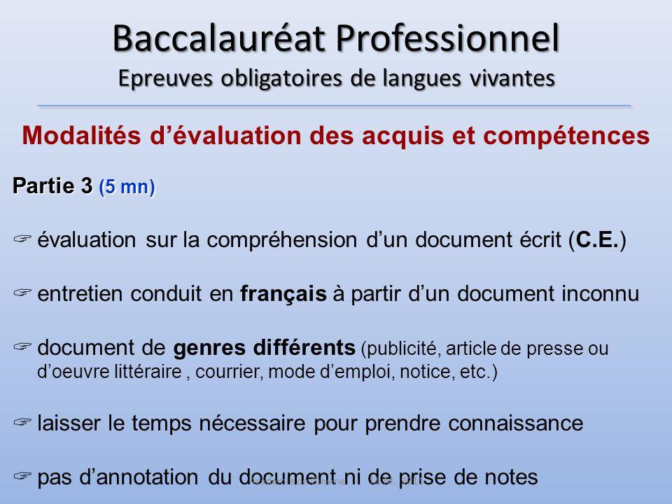 Baccalauréat Professionnel Epreuves obligatoires de langues vivantes Modalités dévaluation des acquis et compétences Partie 3 (5 mn) évaluation sur la